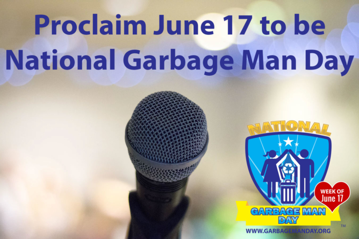 Issue a Proclamation to Recognize June 17 as Waste and Recycling Workers Week | GarbageManDay.org